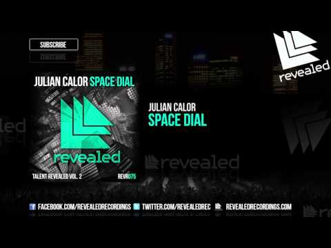 Julian Calor - Space Dial (Preview) [Talent Revealed Vol. 2] [1/3] OUT NOW!