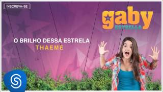 getlinkyoutube.com-Gaby Estrella - O Brilho Dessa Estrela (Trilha Sonora) [Áudio Oficial]