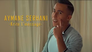 Aymane Serhani - Krite L'message   قريت المساج