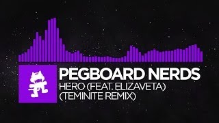 [Dubstep] - Pegboard Nerds feat. Elizaveta - Hero (Teminite Remix) [Monstercat Release]