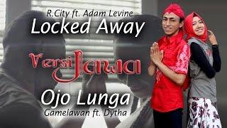 getlinkyoutube.com-Locked Away - Javanese version (Ojo Lunga)