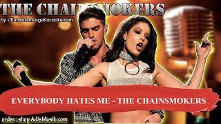 EVERYBODY HATES ME  - THE CHAINSMOKERS Karaoke