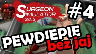 getlinkyoutube.com-Pewdiepie nie ma jaj! -  Surgeon Simulator 2013 [Odcinek 4]