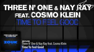 Three N' One & Nay Ray feat. Cosmo Klein - Time To Feel Good (Original Club Mix)