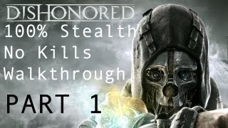 getlinkyoutube.com-Dishonored - 100% Stealth No Kills Mission 01 Walkthrough (Clean Hands & Ghost Achievements)