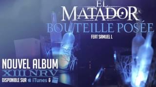 El Matador - BouteillePosée (ft. DJ Samuel L )