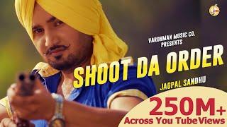 Shoot Da Order - Jagpal Sandhu Ft. Mr. WOW | Latest Punjabi Songs 2018 | Vardhman Music