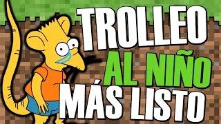 TROLLEO AL CHAVAL MÁS LISTILLO DE MINECRAFT | TROLLEANDO EN MINECRAFT #2