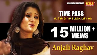 Time Pass /Ja Ger Di Tu Black List Me / New Haryanvi Song 2015 / NDJ Music