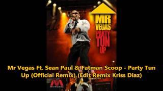 getlinkyoutube.com-Mr Vegas Ft. Sean Paul & Fatman Scoop - Party Tun Up (Official Remix) (Edit Remix Kriss Diaz)