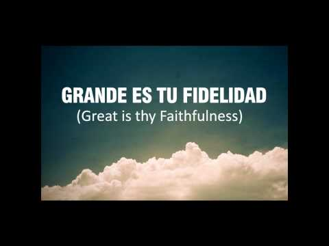 Grande es tu Fidelidad (Great is thy Faithfulness)