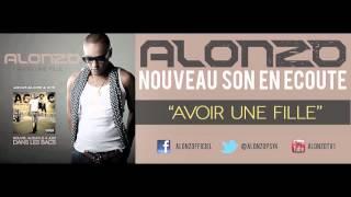 Alonzo - Avoir Une Fille