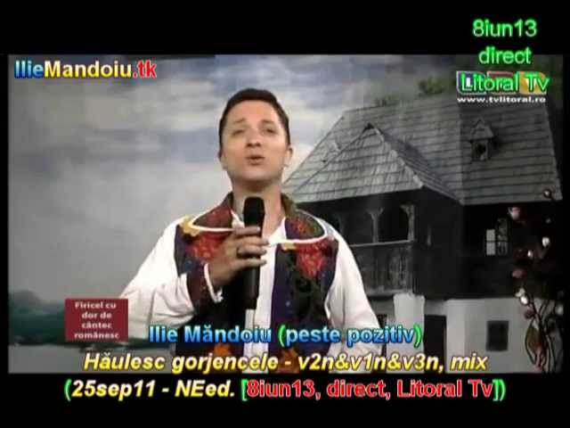Ilie Mandoiu - Haulesc gorjencele - v2&v1&v3, mix (15sep09 [8iun13, d., L Tv]); de la MARIA CIOBANU
