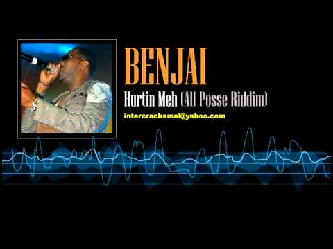 Benjai - Hurtin Meh (All Posse Riddim)