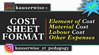 #1 Introduction to Cost Accounting - (COST SHEET) :-by kauserwise