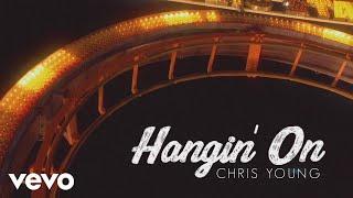 Chris Young - Hangin' On (Lyric Video)