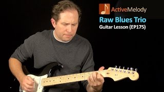 getlinkyoutube.com-Blues Guitar Lesson - Learn a Raw, Down and Dirty Sounding Blues (in a Trio) - EP175