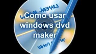 getlinkyoutube.com-Como usar windows dvd maker