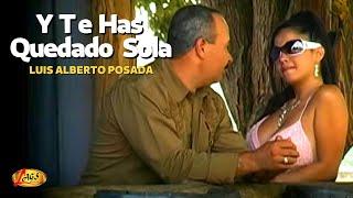 getlinkyoutube.com-Y Te Has Quedado Sola - Luis Alberto Posada