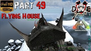 getlinkyoutube.com-ARK: Survival Evolved Part #49 บ้านบินได้ อิอิ