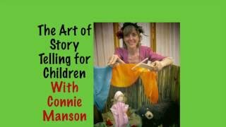 The Art of Storytelling for Children with Connie Manson