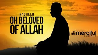 Oh Beloved of Allah - Amazing Peaceful Nasheed