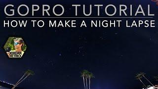 getlinkyoutube.com-GoPro HERO 5 / 4 Tutorial: Night Lapse