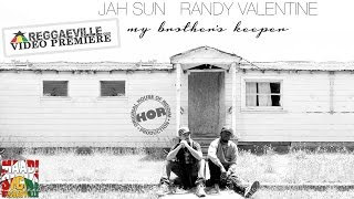 Jah Sun - My Brother's Keeper (ft. Randy Valentine )