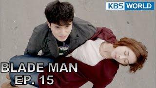 Blade Man | 아이언 맨 EP 15 [SUB : KOR, ENG, CHN, MLY, VIE, IND]