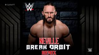 getlinkyoutube.com-WWE: Break Orbit (Remix) [Neville] ►Theme Song Fixed + Custom Cover