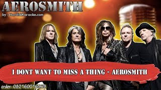 I DONT WANT TO MISS A THING - AEROSMITH karaoke tanpa vokal | KARAOKE AEROSMITH