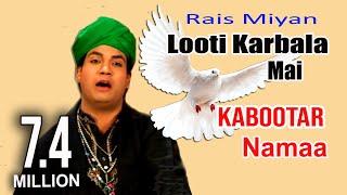getlinkyoutube.com-Looti Karbala Mein Nabi Ki Nishani || HD || 2015 || Kabootar Nama || Rais Miyan