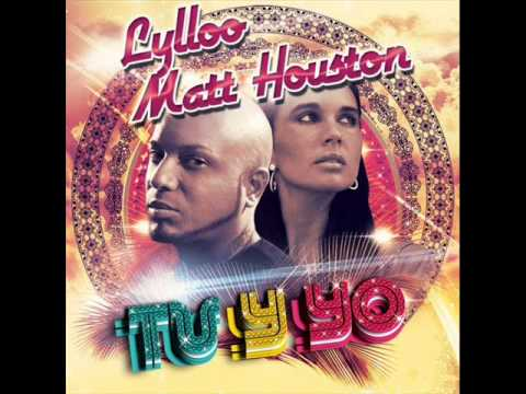 Lylloo feat Matt Houston - Tu y yo ( french radio edit )