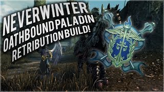 Neverwinter: Oathbound Paladin RETRIBUTION Build (mod 10.5)