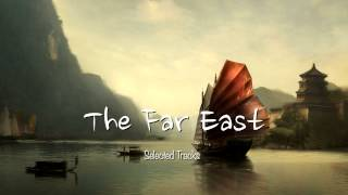 getlinkyoutube.com-The Far East [Easy Listening, World, Asian, Chinese Japanese, Buddha, Chill Out Music]