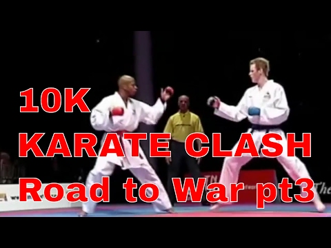 10k KARATE CLASH Road to War pt3
