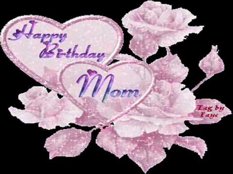 Happy Birthday Mom,I love you!