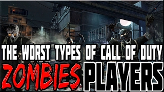 getlinkyoutube.com-WORST TYPES OF CALL OF DUTY ZOMBIES PLAYERS!