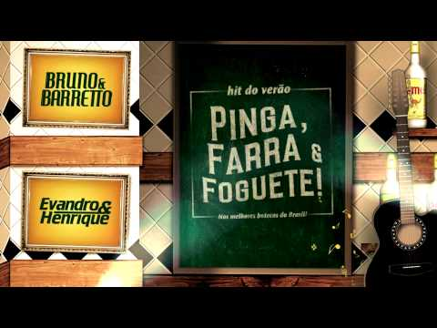 Vídeo: Bruno & Barretto (part. Evandro & Henrique) - Pinga. Farra e Foguete