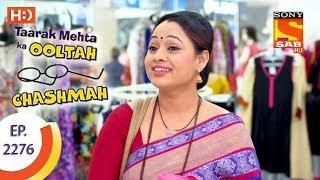 Taarak Mehta Ka Ooltah Chashmah - तारक मेहता - Ep 2276 - 24th August, 2017