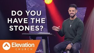 Do You Have The Stones?   Pastor Steven Furtick