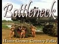 Bottleneck - Home Grown Country Folk Official Video