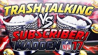 EXPOSING TRASH TALKING SUBSCRIBER! - Madden 17 Ultimate Team