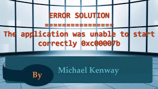 getlinkyoutube.com-|| SOLUTION || The application was unable to start correctly 0xc00007b