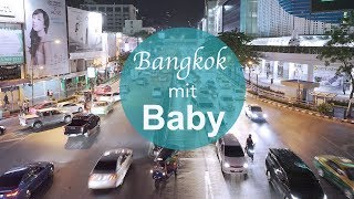 Backpacking mit Baby durch Thailand - Bangkok!!