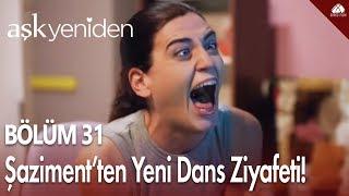 getlinkyoutube.com-Aşk Yeniden - Şaziment'ten yeniden dans ziyafeti! / 31.Bölüm