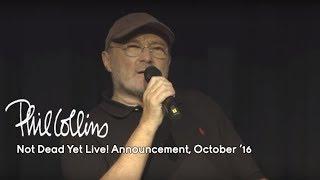 getlinkyoutube.com-Phil Collins - Not Dead Yet Live! Announcement (October 17, 2016)