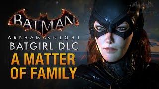 getlinkyoutube.com-Batman: Arkham Knight - Batgirl: A Matter of Family (Full DLC Walkthrough)