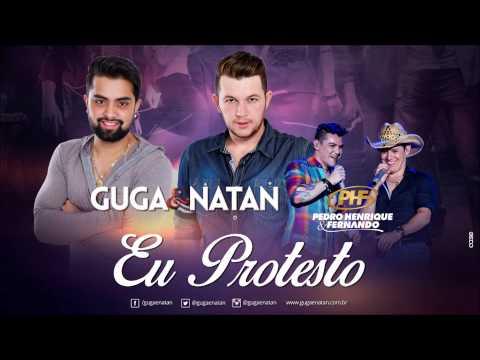 Guga & Natan - Eu Protesto Part. Pedro Henrique & Fernando (EP Proibido pra casados)
