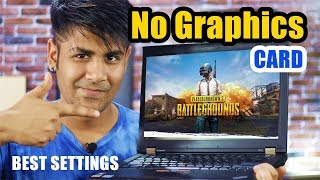 PUBG ON ANY PC | How to play PUBG Game without graphics card | Best Settings multiplayer